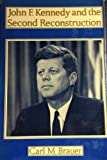 Brauer: John F Kennedy & the Second Reconstruction (Cloth) (Contemporary American history series)