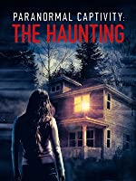 Paranormal Captivity: The Haunting