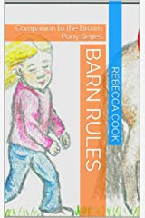 Barn Rules: Companion to the Brown Pony Series Kindle Edition