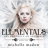 The Prophecy of Shadows: Elementals, Book 1