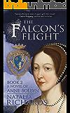 The Falcon's Flight: A novel of Anne Boleyn (The Falcon's Rise Book 2)