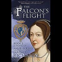 The Falcon's Flight: A novel of Anne Boleyn (The Falcon's Rise Book 2) (English Edition)
