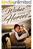 If Wishes Were Horses: An Irish Romance