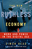 The New Ruthless Economy: Work and Power in the Digital Age (Century Foundation Books (Oxford University Press))