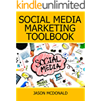 Social Media: 2018 Marketing Tools for Facebook, Twitter, LinkedIn, YouTube, Instagram & Beyond (English Edition)