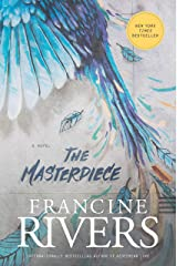 The Masterpiece: A Novel (A Redemptive, Character-Driven, Contemporary Christian Fiction Romance Novel) Kindle Edition