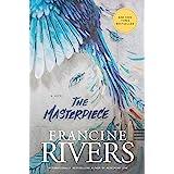 The Masterpiece: A Novel (A Redemptive, Character-Driven, Contemporary Christian Fiction Romance Novel)