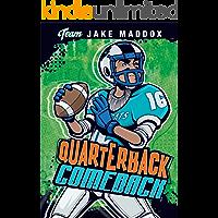 Jake Maddox: Quarterback Comeback (Team Jake Maddox Sports Stories)