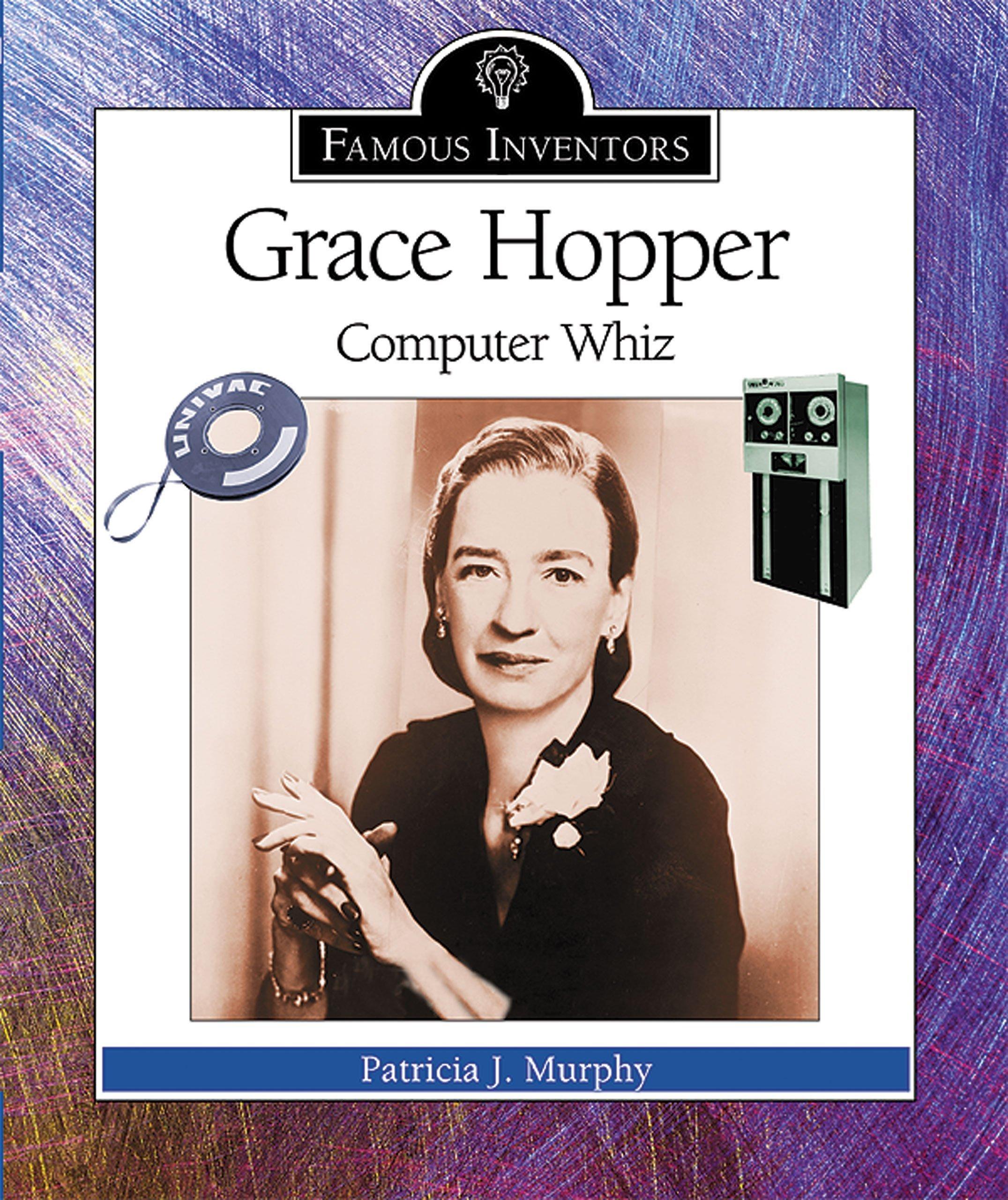 Grace Hopper: Computer Whiz (Famous Inventors)