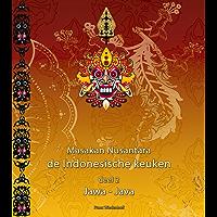 Masakan Nusantara - de Indonesische keuken: deel 2: Jawa-Java