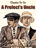 A Prefect's Uncle (Classics To Go)