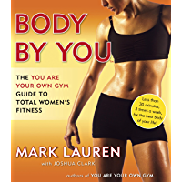 Body by You: The You Are Your Own Gym Guide to Total Women's Fitness (English Edition)
