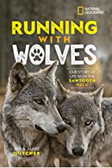 Running with Wolves: Our Story of Life with the Sawtooth Pack Kindle Edition