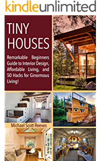 Tiny House Remarkable Beginners Guide To Interior Design Affordable Living And 50 Hacks