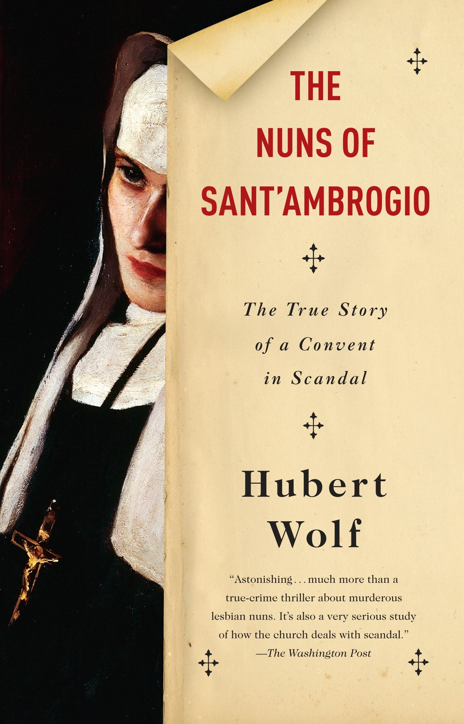 The Nuns of Sant'Ambrogio: The True Story of a Convent in