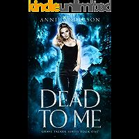 Dead to Me: Arcane Souls World (Grave Talker Book 1)
