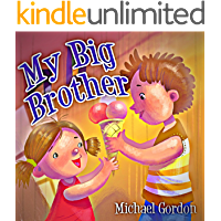 My Big Brother: (Childrens book about a Little Boy Who Loves His Baby Sister)