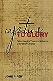 Captive to Glory: Celebrating the Vision and Influence of Jonathan Edwards