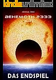 Behemoth 2333 - Band 5: Das Endspiel (German Edition)