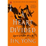 A Heart Divided: The Definitive Edition (Legends of the Condor Heroes Book 4)