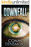 Downfall: A Post-Apocalyptic Survival Sci-Fi Novel (The Final Authority Book 1)
