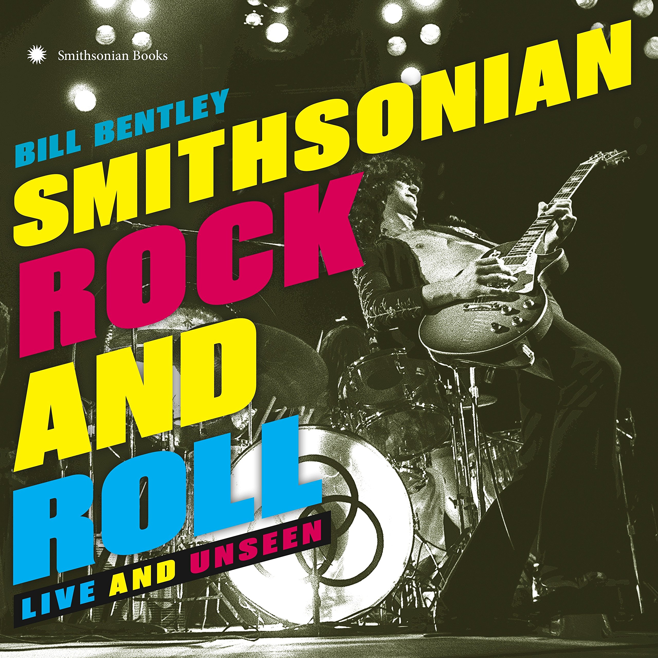 Smithsonian Rock and Roll: Live and Unseen by Smithsonian Books