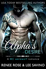 Alpha's Desire: An MC Werewolf Romance (Bad Boy Alphas Book 6) Kindle Edition