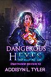 Dangerous Hexes: An Urban Fantasy Mystery (Driftwood Mystery Book 2)