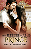 The Irredeemable Prince (Royal Affairs Book 2)