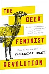 The Geek Feminist Revolution Kindle Edition