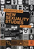 Introducing the New Sexuality Studies: 3rd Edition