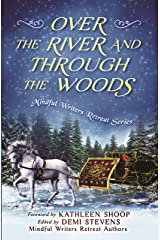 Over the River and Through the Woods (Mindful Writers Retreat Series Book 2) Kindle Edition