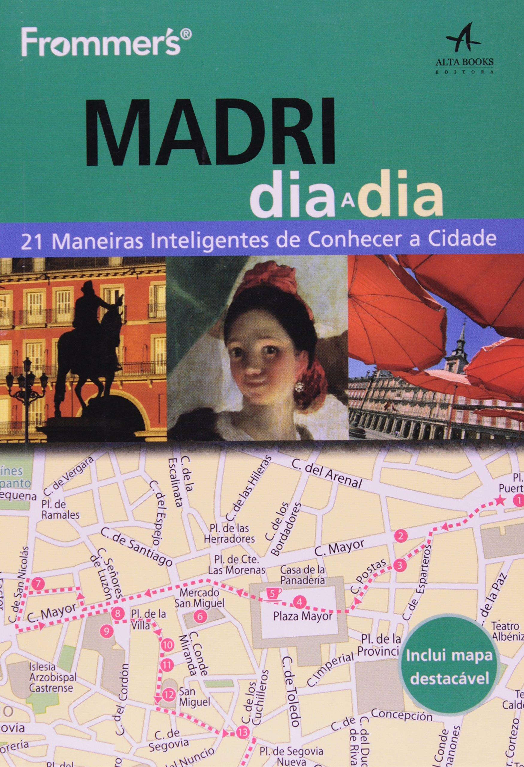 Madri Dia a Dia. 21 Maneiras Inteligentes de Conhecer a Cidade - Coleção Frommers Em Portuguese do Brasil: Amazon.es: Mary-Ann Gallagher: Libros
