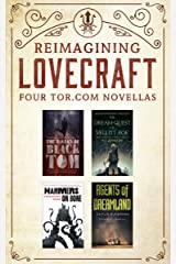 Reimagining Lovecraft: Four Tor.com Novellas: (The Ballad of Black Tom, The Dream-Quest of Vellit Boe, Hammers on Bone, Agents of Dreamland) Kindle Edition