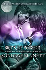 Brink Of Passion (Alpine Woods Shifters series Book 6) Kindle Edition