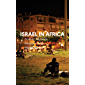 Israel in Africa: Security, Migration, Interstate Politics (African Arguments)