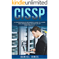 CISSP: A Comprehensive Beginner's Guide to learn and understand the Realms of CISSP from A-Z