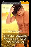 Nessun Amore Sarebbe Stato più Grande (Italian Edition)