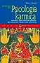 Iniziazione alla psicologia karmica: Dinamica delle relazioni affettive, dei sentimenti e delle scelte destiniche