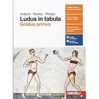 Ludus in tabula. Gradus primus. Per le Scuole superiori. Con aggiornamento online