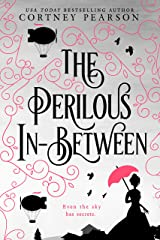 The Perilous In-Between Kindle Edition