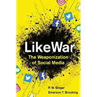 LikeWar: The Weaponization of Social Media (English Edition)