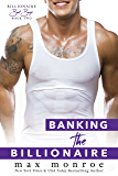 Banking the Billionaire (Bad Boy Billionaires Book 2) (English Edition)