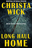 Long Haul Home (Deep State Apocalypse Book 1)
