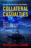 COLLATERAL CASUALTIES: A Kate Huntington Mystery (The Kate Huntington Mysteries Book 5)