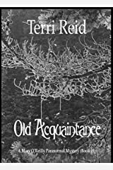 Old Acquaintance - A Mary O'Reilly Paranormal Mystery (Book 19) (Mary O'Reilly Paranormal Mysteries) Kindle Edition