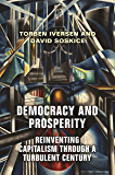 Democracy and Prosperity: Reinventing Capitalism through a Turbulent Century (English Edition)