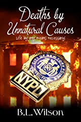 Deaths by Unnatural Causes: life by any means necessary Kindle Edition
