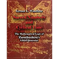Sacred Numbers and Cyclical Time: The mathematical logic of Zarathushtra's Gathas Quatrains (Bibliotheca Iranica…