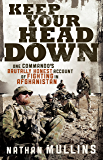 Keep Your Head Down: One commando's brutally honest account of fighting in Afghanistan